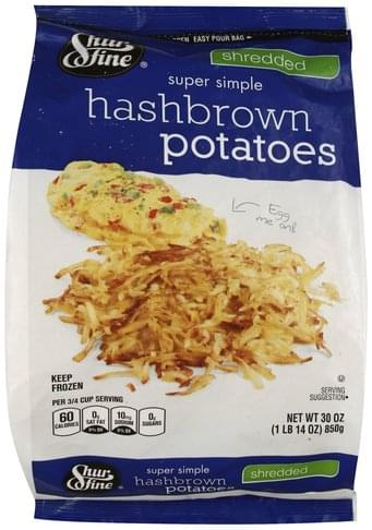 Shurfine Super Simple, Shredded Hash Brown Potatoes - 30 oz
