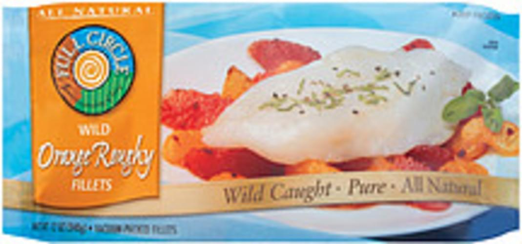 Full Circle Wild Orange Roughy All Natural Fish Fillets - 12 oz