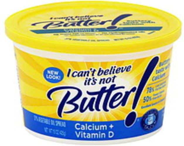 I Cant Believe Its Not Butter 37%, Calcium + Vitamin D Vegetable Oil Spread - 15 oz