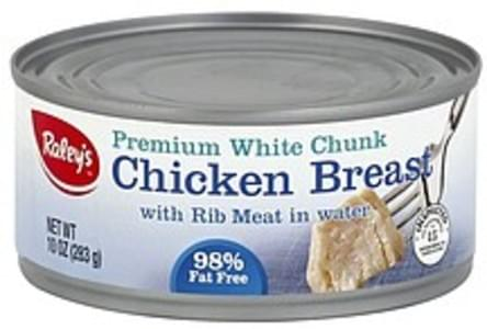 Raleys Chicken Breast Premium White Chunk, with Rib Meat in Water