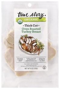 True Story Turkey Breast Thick Cut, Oven Roasted